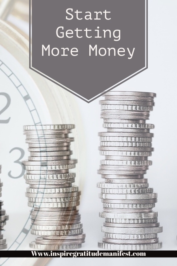 Coins, Time, Start Getting More Money In Your Life