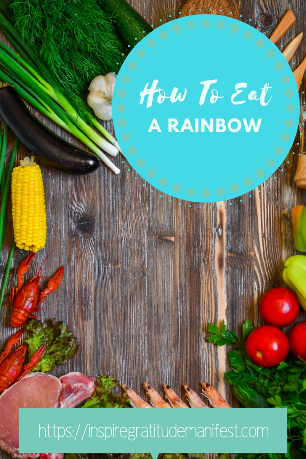 Colourful, Healthy Food, How to Eat A Rainbow, Benefits of Healthy Eating #food #rainbow #foodcolour #eatarainbow #healthyeating #healthyliving